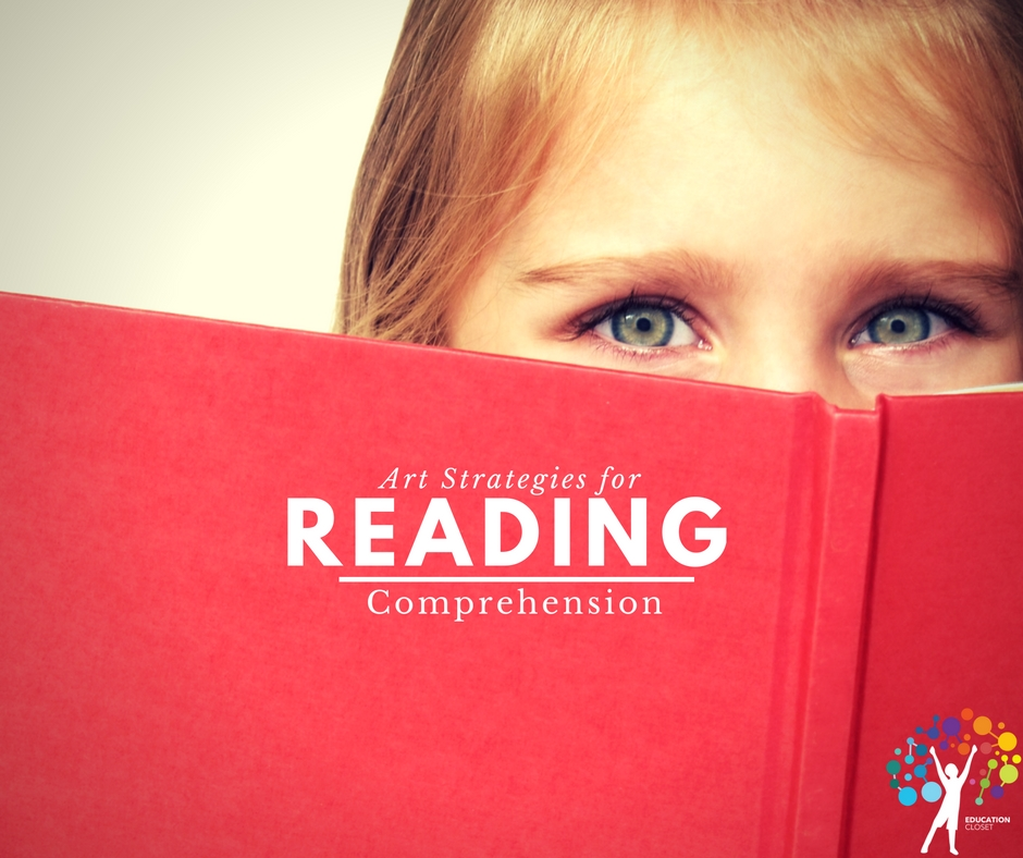 Reading Comprehension Strategies Using the Arts, Education Closet