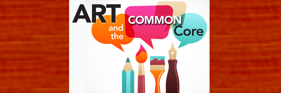 2-19-13-Art-and-the-Common-Core