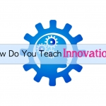 How Do You Teach Innovation?