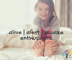 alivealertawakeenthusiastic