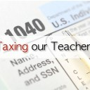 Taxing Our Teachers