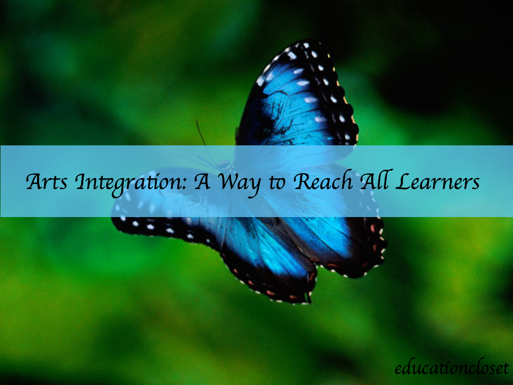 Arts Integration: A Way to Reach All Learners, Education Closet