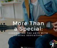 More than a Special: Connecting the Arts with Special Education, Education Closet