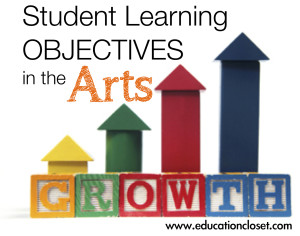 Student Learning Objectives in the Arts, Education Closet