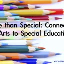 More than a Special: Connecting the Arts with Special Education