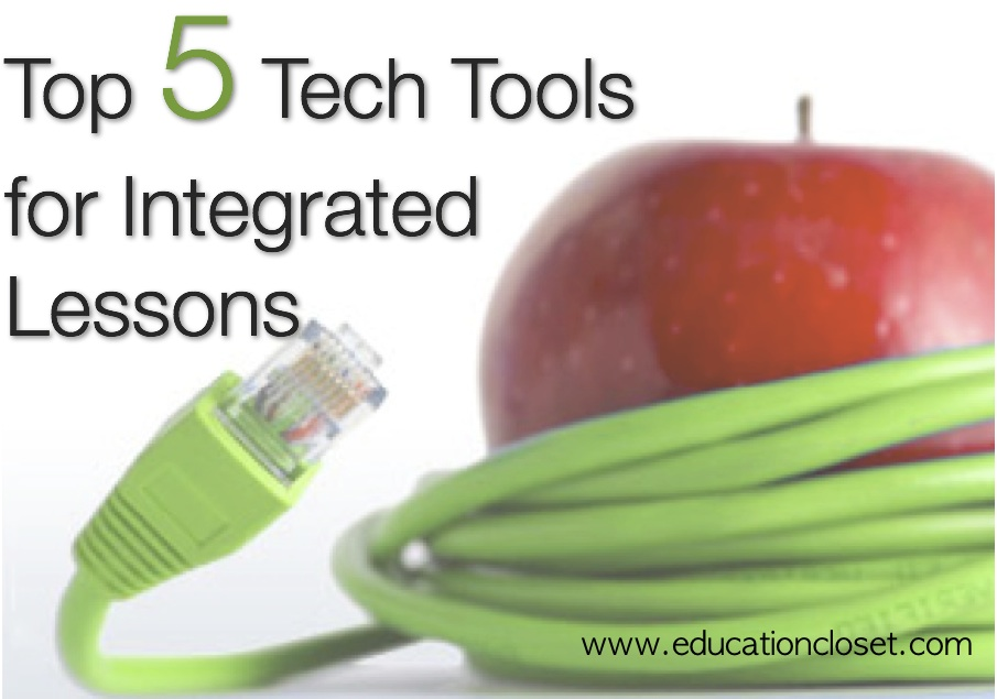 Top 5 Tech Tools for Integrated Lessons, Education Closet