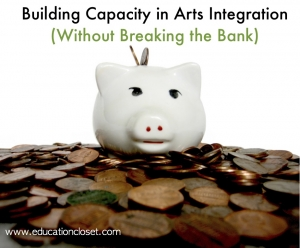 Build your Capacity in Arts Integration, Education Closet