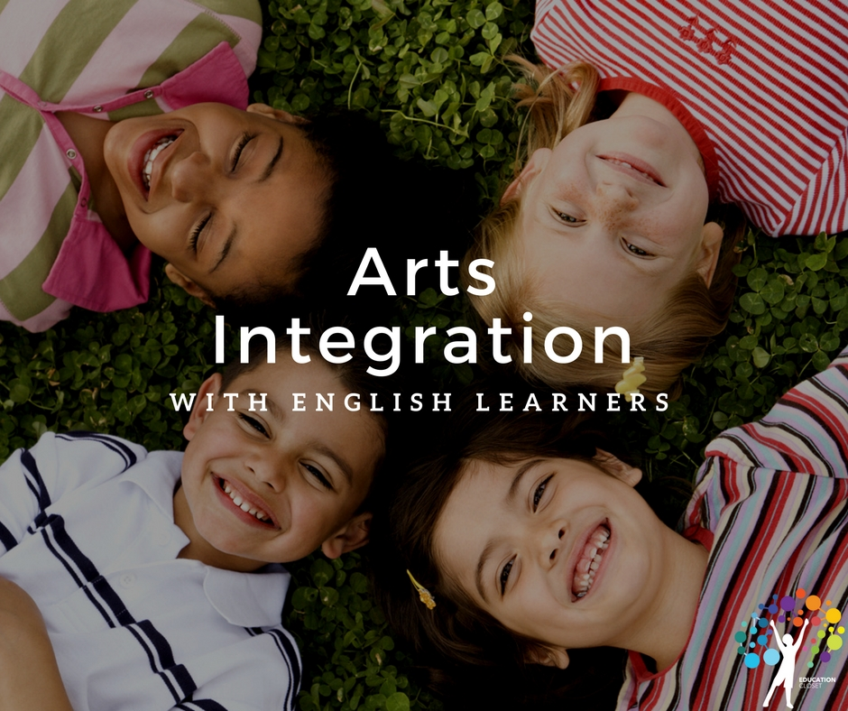 Arts Integration with English Learners, Education Closet