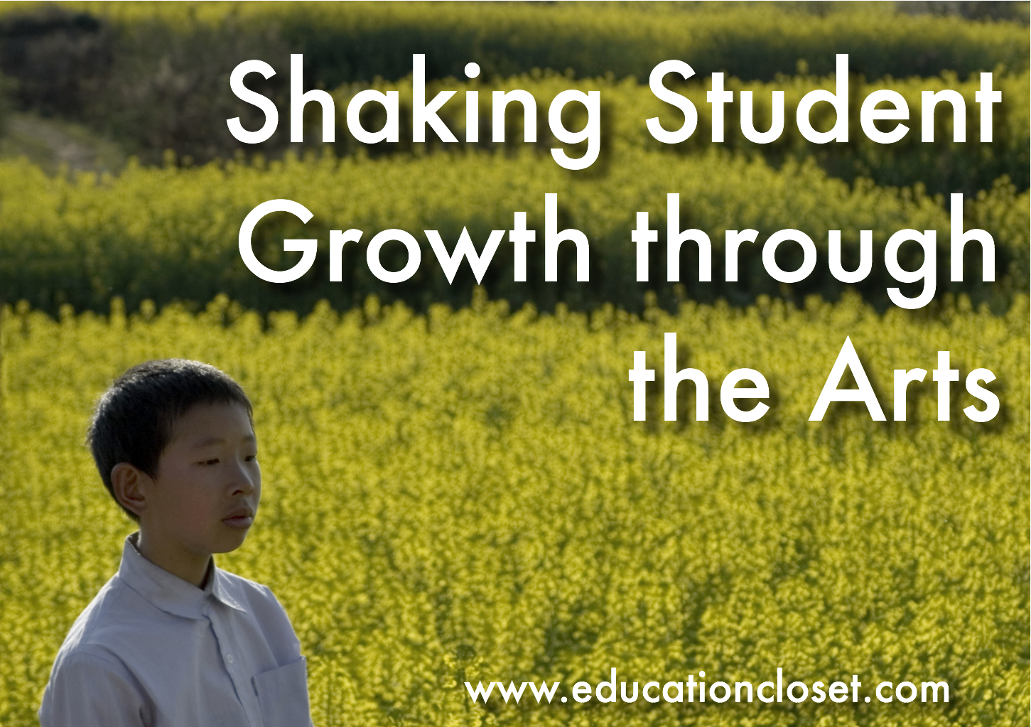 Shaking Student Growth through the Arts, Education Closet