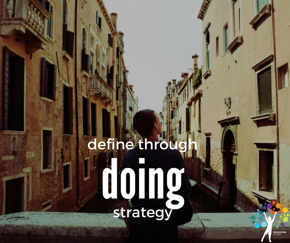Define through Doing Strategy, Education Closet
