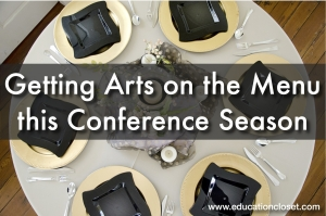 Getting Arts on the Menu for Conference Season, Education Closet