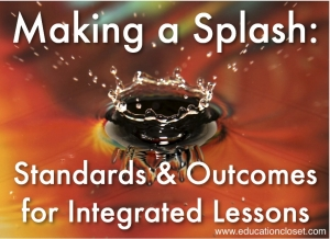 Making a Splash, Standards and Outcomes, Education Closet