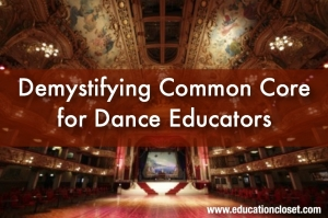 Demystifying the Common Core for Dance Educators, EdCloset