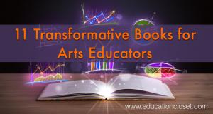 11 Transformative Books for Arts Educators, Education Closet