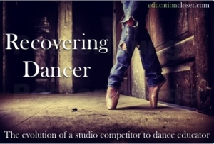 The evolution of a studio competitor to dance educator, Education Closet