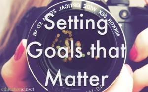Resolve to Set Goals that Matter, Education Closet
