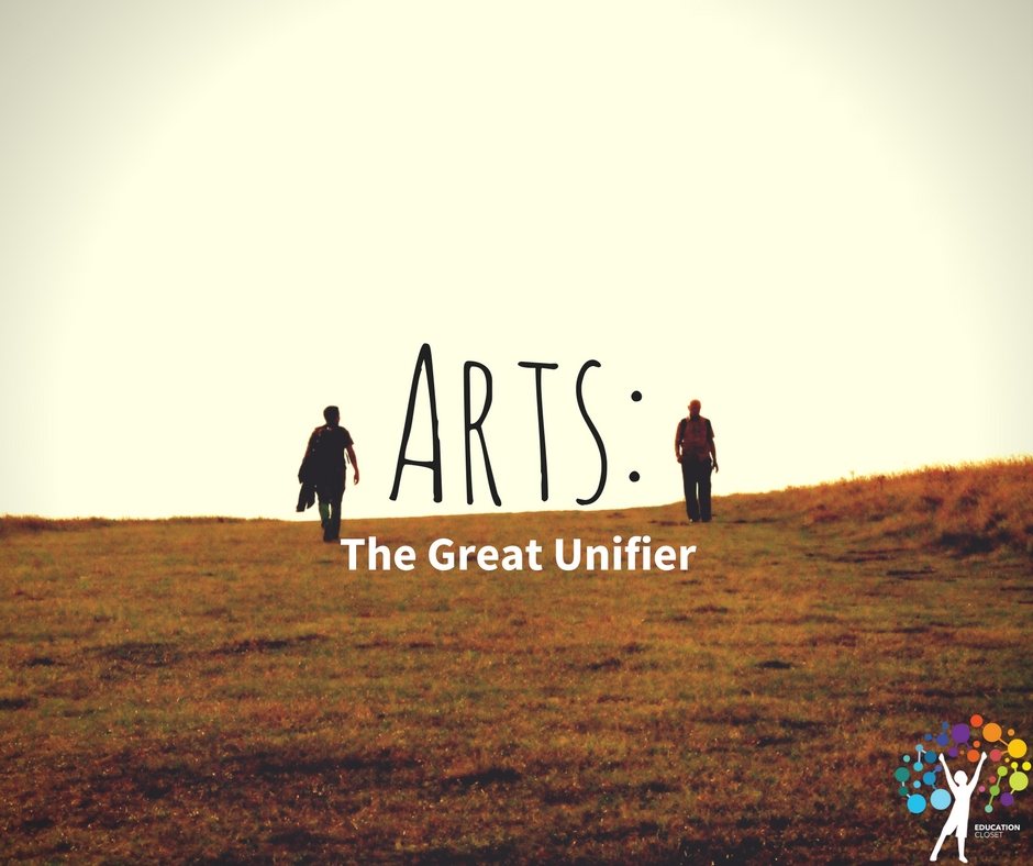 Arts, The Great Unifier, Education Closet