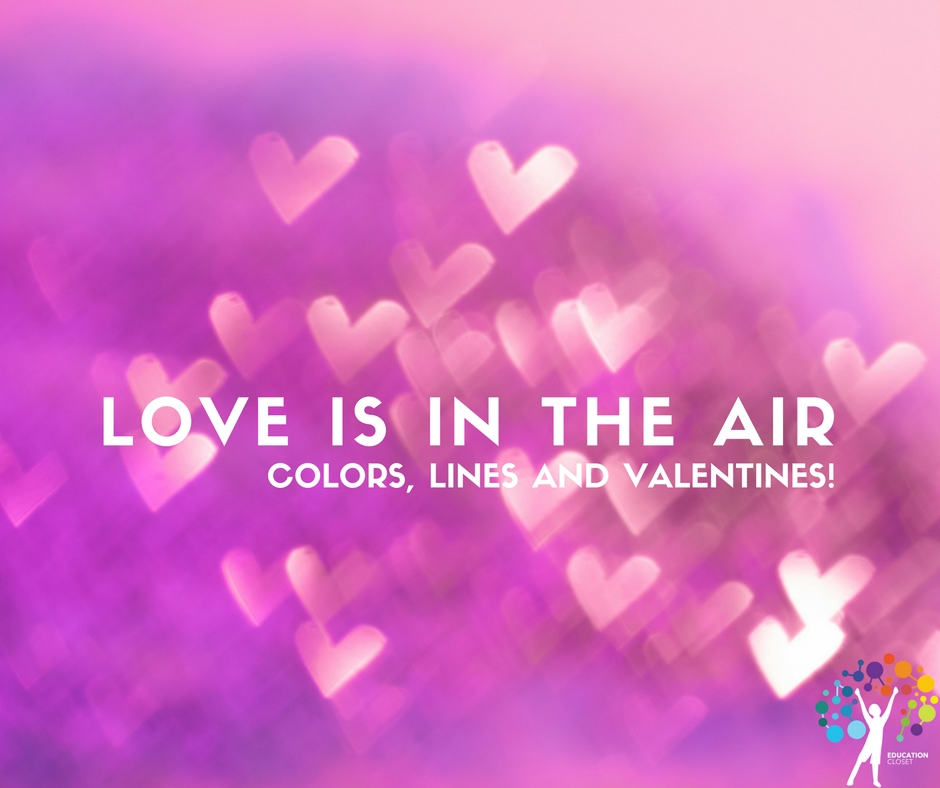 Love is in the Air, Colors, Lines and Valentines, Education Closet