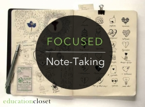 Focused Note-Taking, Education Closet