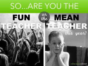 Are you the FUN teacher or the MEAN teacher, Education Closet