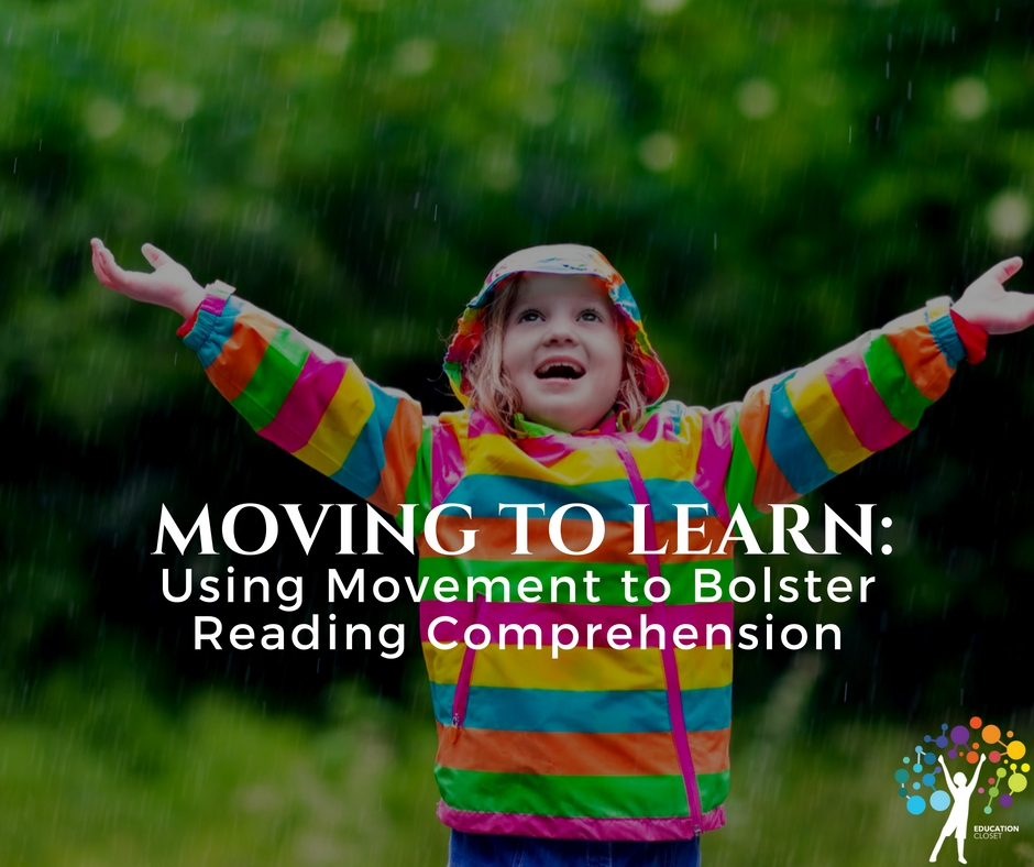 Moving to Learn: Using Movement to Bolster Reading Comprehension, Education Closet
