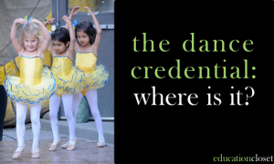 The Dance Credential, Where is it, Education Closet
