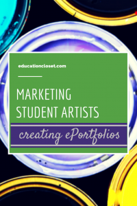Market your Student Artists by Creating ePortfolios, Education Closet