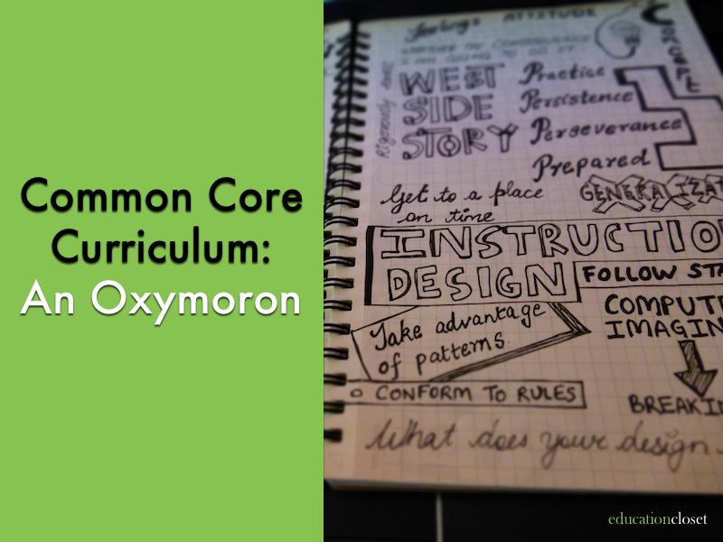 Common Core Curriculum, An Oxymoron, Education Closet