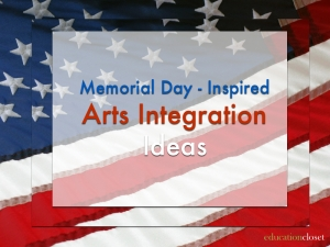 Memorial-Day Inspired Arts Integration Ideas, Education Closet