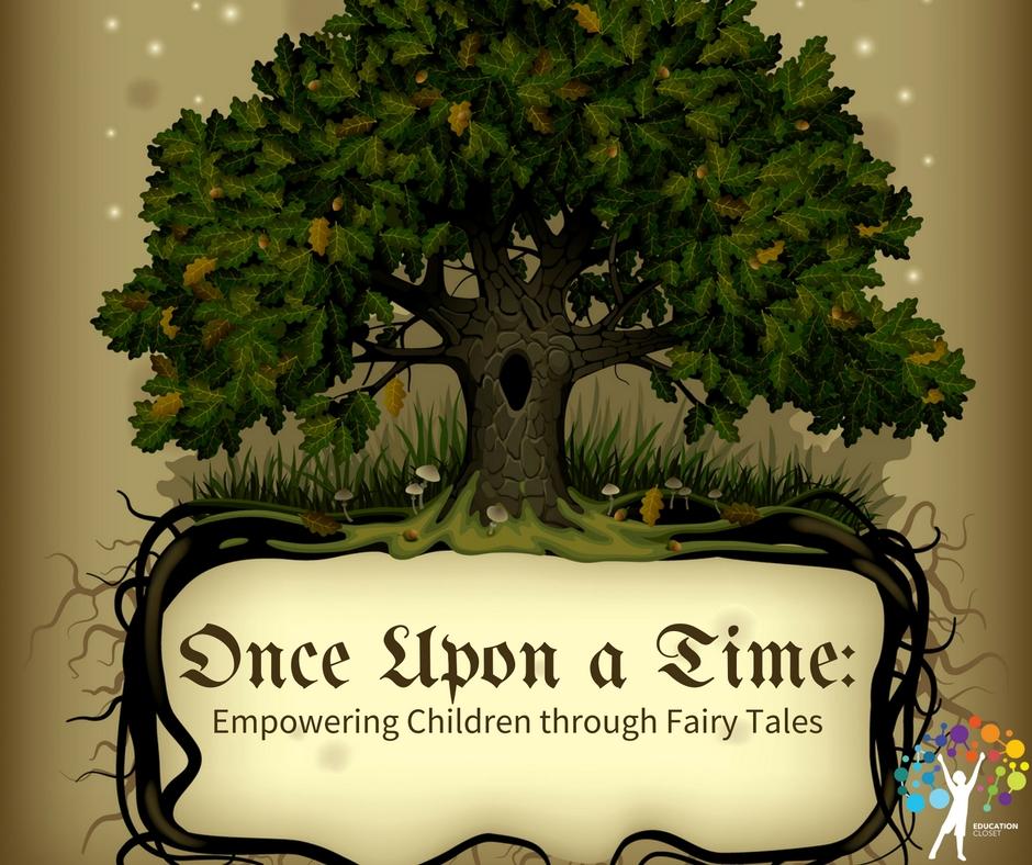 Empowering Children through Fairy Tales, Education Closet