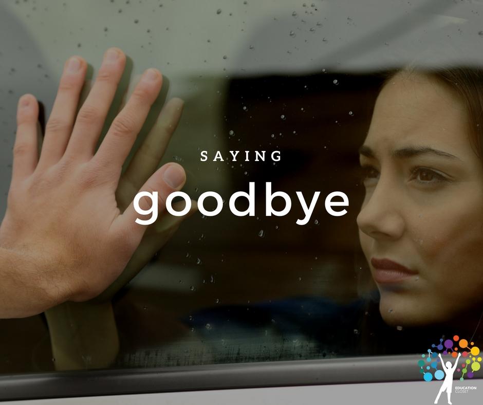 Saying Goodbye, Education Closet