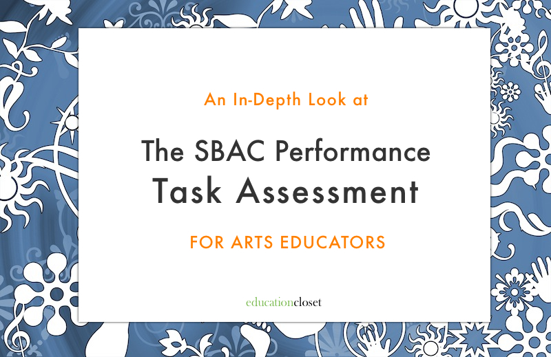 The Gist of the SBAC Performance Task, Education Closet