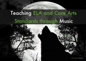 Teaching ELA and Core Arts Standards through Music, Education Closet