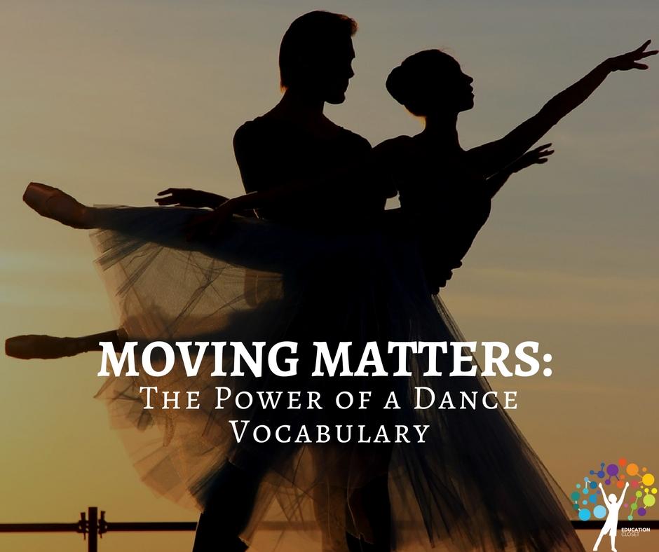 The Power of a Dance Vocabulary, Education Closet