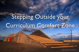 Stepping Outside of Your Curriculum Comfort Zone, Education Closet