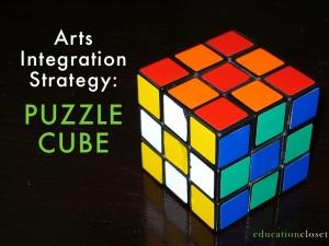Puzzle Cube, Arts Integration Strategy, Education Closet