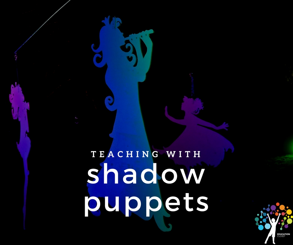 Teaching with Shadow Puppets, Education Closet