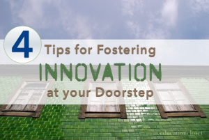 Tips on Fostering Innovation At Your Door Step, Education Closet