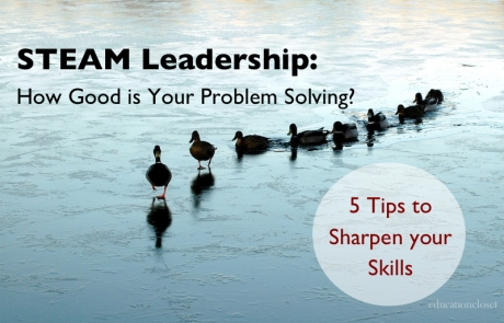 STEAM Leadership: How Good Is Your Problem-Solving?