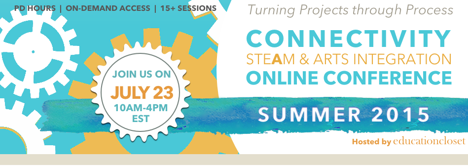 2015 Summer Online Arts Integration & STEAM Conference Now OPEN, Education Closet