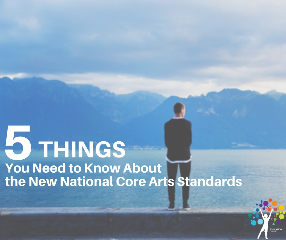 Things You Need to Know About the New National Core Arts Standards, Education Closet