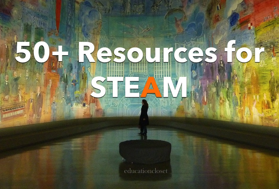 50 resources for STEAM, Education Closet
