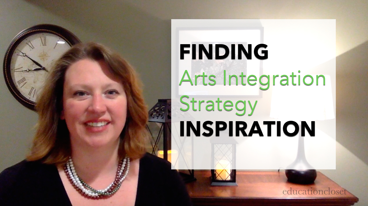 finding arts integration strategy inspiration, Education Closet