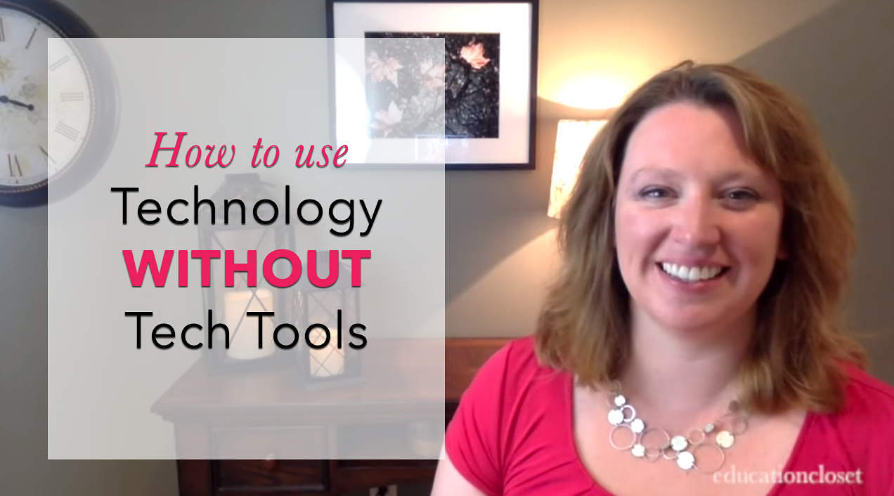 Technology Is Not Just A Tool It Can Give Learners A: How To Use Technology Without TECH Tools