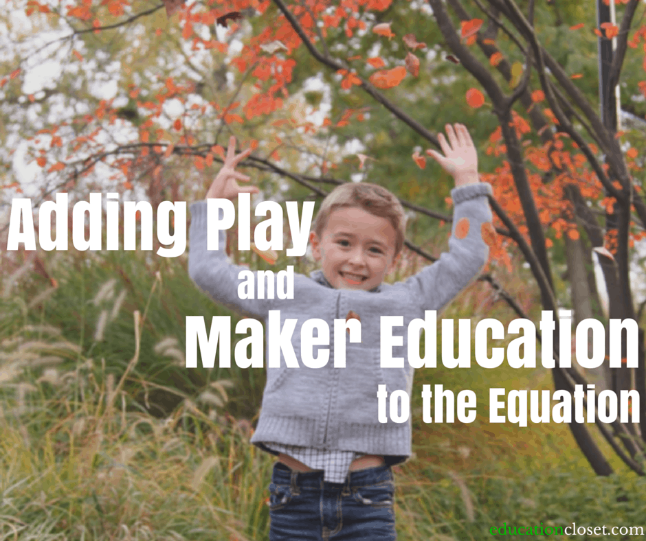 Adding Play and Maker Education to the Equation, Education Closet