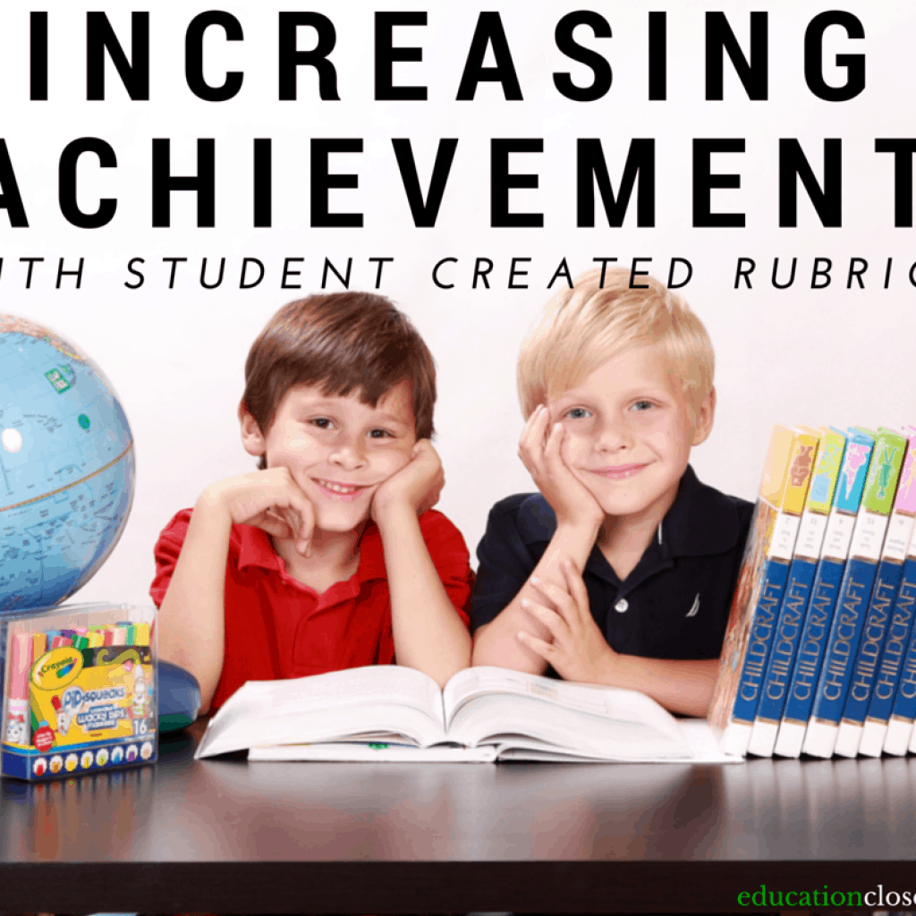 Increasing Achievement with Student Created Rubrics