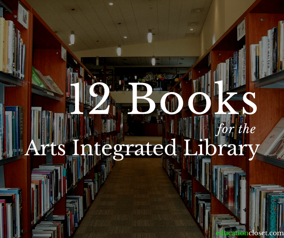 12 Books for the Arts Integrated Library, Education Closet