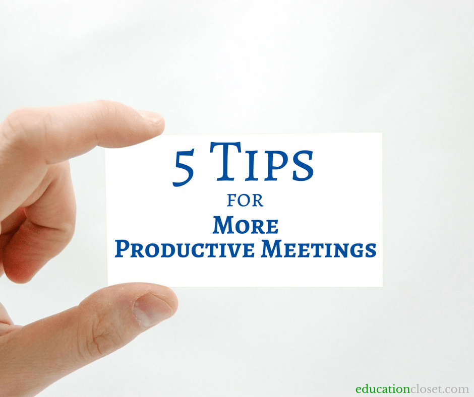5 Tips for More Productive Meetings, Education Closet