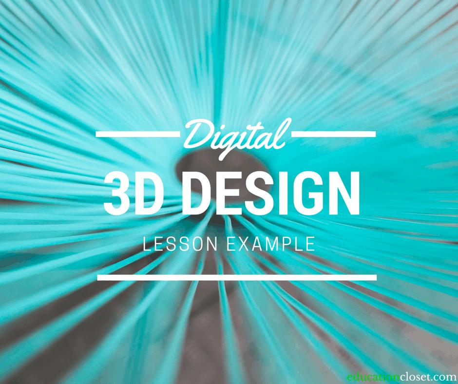 Digital 3-D Design, Education Closet