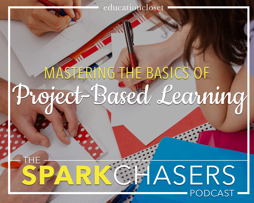 Episode 34, Mastering the Basics of PBL, Education Closet